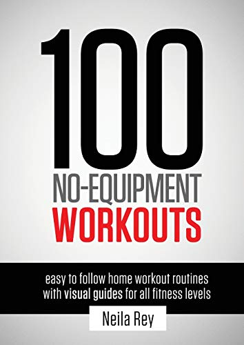 100 No-Equipment Workouts Vol. 1: Fitness Routines you can do anywhere, Any Time (1)