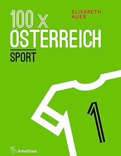 100 x Österreich: Sport (German Edition)