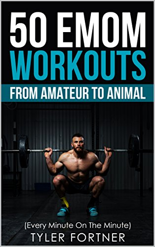 50 EMOM Workouts from Amateur to Amimal (English Edition)
