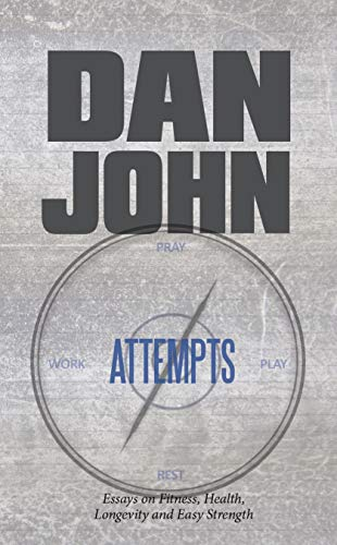 Attempts: Essays on Fitness, Health, Longevity and Easy Strength (English Edition)