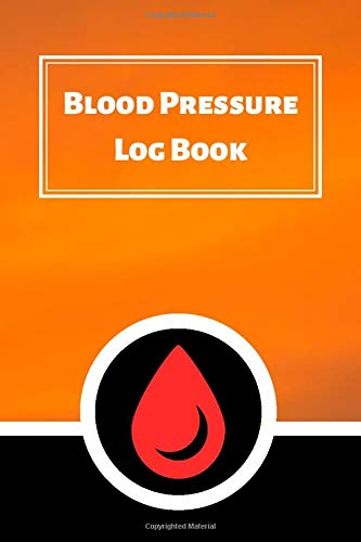 Blood Pressure Log Book: Daily health monitor. Tracking blood pressure, pulse, body weight