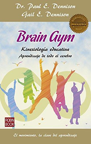 Brain Gym: Aprendizaje de todo el cerebro (Masters/Salud)