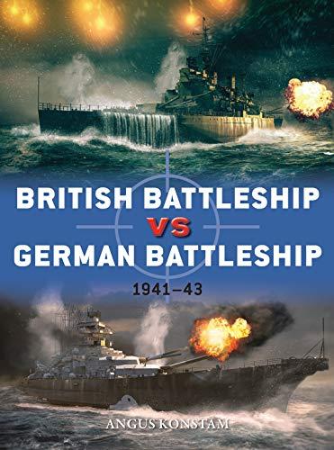 British Battleship vs German Battleship: 1941–43 (Duel) (English Edition)