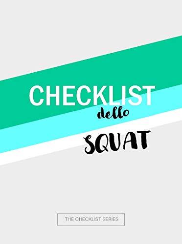Checklist dello squat (The checklist series Vol. 1) (Italian Edition)