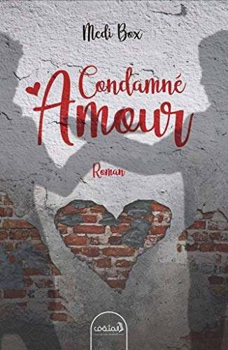 Condamné Amour (French Edition)