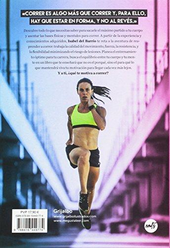 Correr es algo más: Calidad en movimiento y prevención de lesiones. Estar en forma para correr, y no al revés. (Deportes y naturaleza)