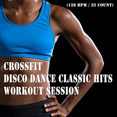 Crossfit Disco Dance Classic Hits Workout Session & DJ Mix (128 Bpm/32 Counts)