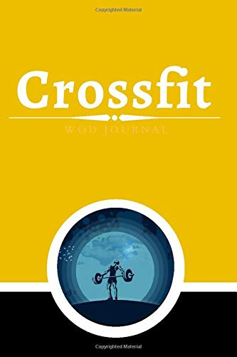 Crossfit WOD Journal: Crossfit Workout Journal - WOD Logbook - Exercise Planner - Cross Training Tracking Diary WOD Book | Track 200 WODs + 130 Benchmarks + Personal Records | 200 Pages