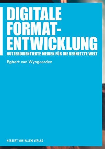 Digitale Formatentwicklung: Nutzerorientierte Medien für die vernetzte Welt (Praxis Film) (German Edition)