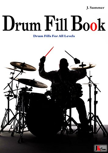 Drum Fill Book: Drum Fills For All Levels (English Edition)