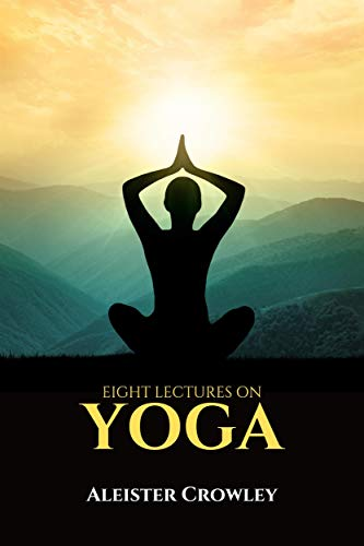 Eight lectures on YOGA (English Edition)