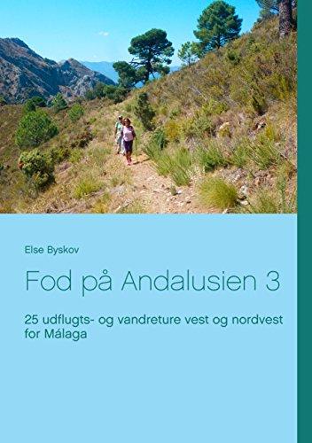 Fod på Andalusien 3: 25 udflugts- og vandreture vest og nordvest for Málaga (Danish Edition)