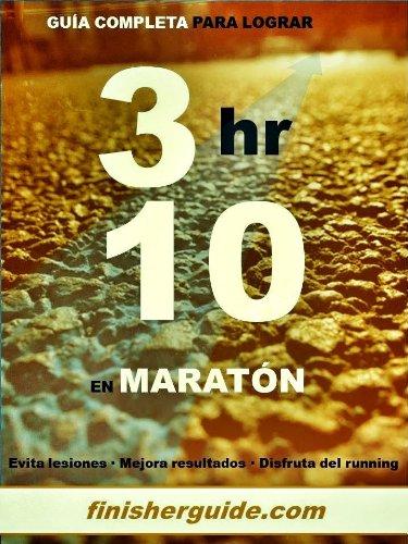 Guía completa para bajar de 3h10 en Maratón (Planes de entrenamiento para Maratón de finisherguide nº 310)