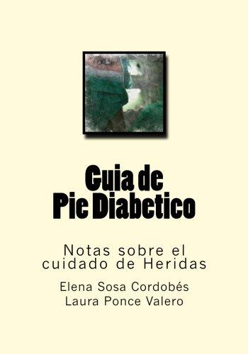 Guia de Pie Diabetico: Notas sobre el cuidado de Heridas: Volume 12