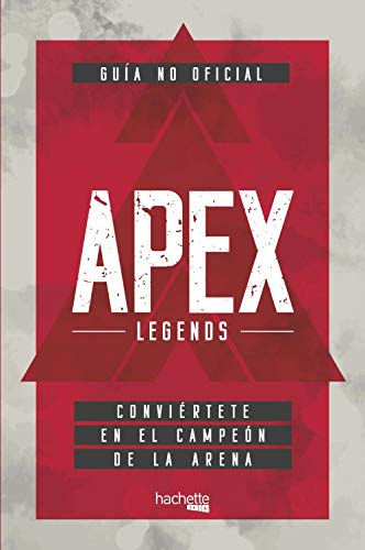 Guía no oficial Apex Legends (Hachette Heroes - Singular - Juegos)