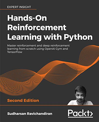 Hands-On Reinforcement Learning with Python - Second Edition: Master reinforcement and deep reinforcement learning from scratch using OpenAI Gym and TensorFlow (English Edition)