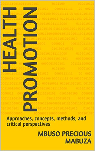 Health Promotion: Approaches, concepts, methods, and critical perspectives (English Edition)