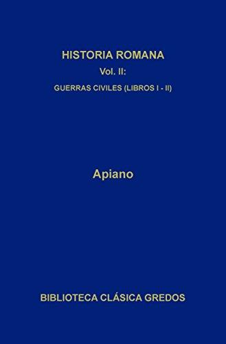 Historia romana II. Guerras civiles (Libros I-II) (Biblioteca Clásica Gredos nº 83)