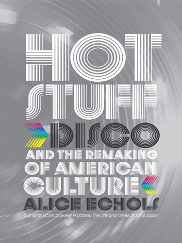 Hot Stuff: Disco and the Remaking of American Culture (English Edition)