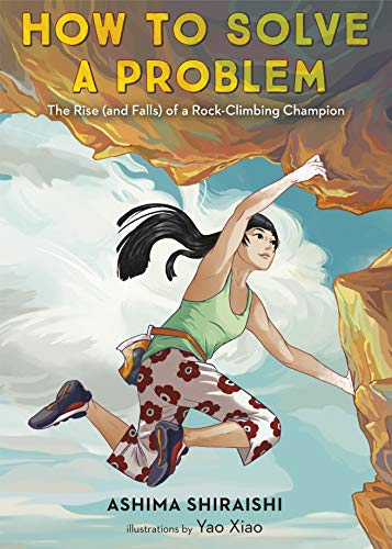 How to Solve a Problem: The Rise (and Falls) of a Rock-Climbing Champion (English Edition)