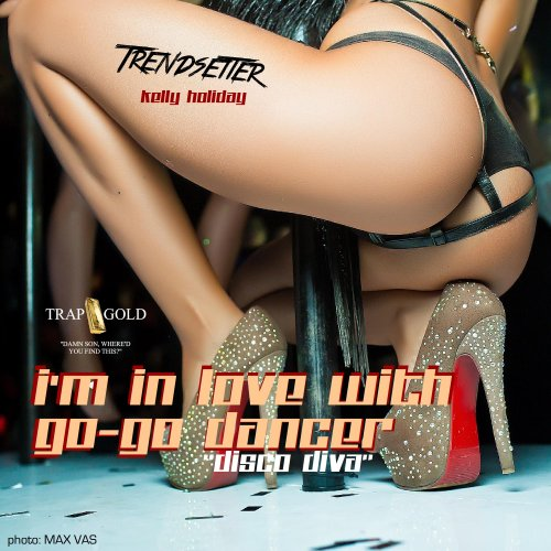 I'm In Love With Go-Go Dancer (Disco Diva) (Markus Maximus Moscow Remix)
