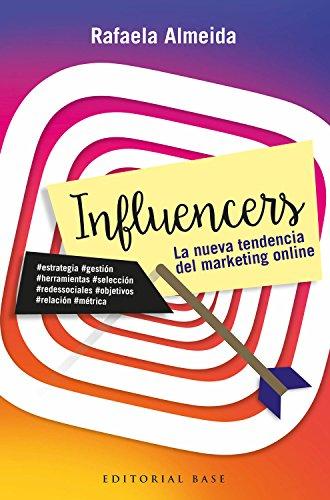 Influencers: La nueva tendencia del marketing online: 4 (Base Singular)