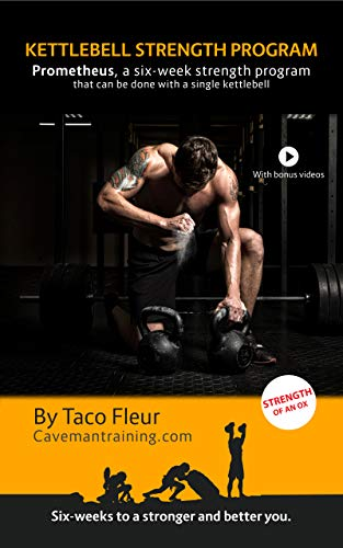 Kettlebell Strength Program Prometheus: A six-week strength program that can be done with a single kettlebell (Kettlebell Training Book 10) (English Edition)