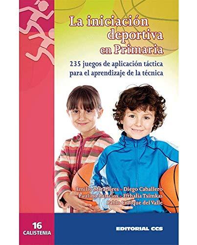 La iniciacion deportiva en primaria: 235 juegos de aplicación táctica para el aprendizaje de la técnica (Calistenia) - 9788498423099: 16