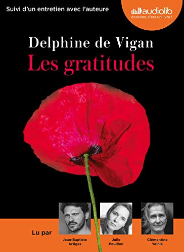 Les Gratitudes: Livre audio 1 CD MP3 - Suivi d'un entretien avec l'auteure (Littérature)