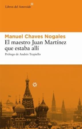 Maestro Juan Martinez Que Estaba: 17 (Libros del Asteroide)