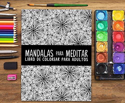 Mandalas Para Meditar: Libro De Colorear Para Adultos