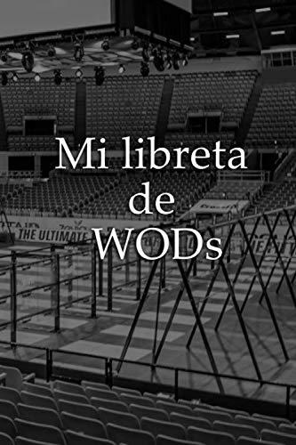 Mi libreta de WODS: Mi libreta de WODS: Registra todas tus marcas de tus entrenamientos, wods, benchmarks y heroes.