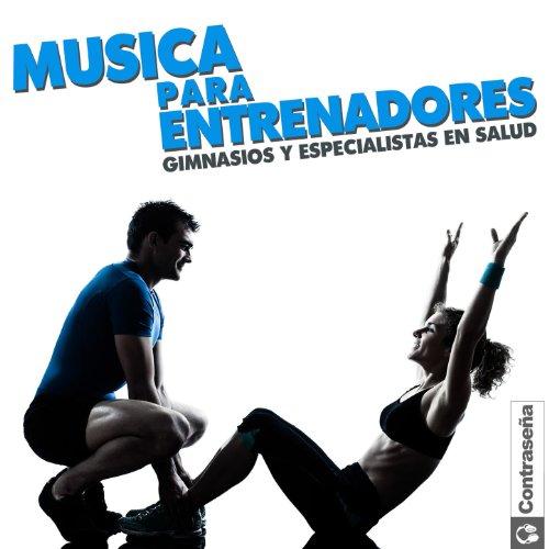 """Música para Entrenadores Gimnasios y Especialistas en Salud """"Sport Workout Music"""""""