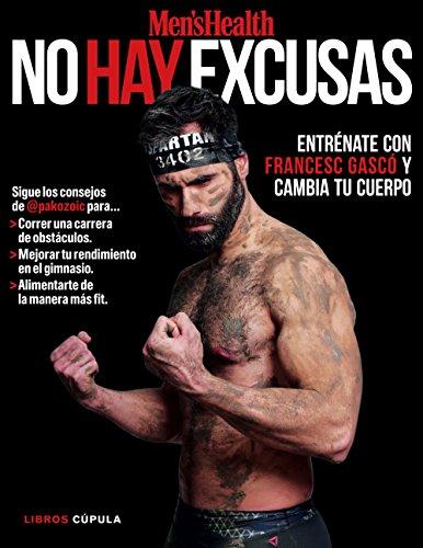 No hay excusas: Entrénate con Francesc Gascó y cambia tu cuerpo