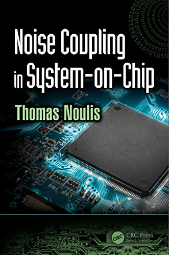Noise Coupling in System-on-Chip (Devices, Circuits, and Systems) (English Edition)