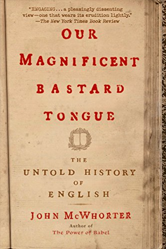 OUR MAGNIFICENT BASTARD TONGUE
