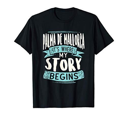 Palma de Mallorca It's Where My Story Begins viaje a casa Camiseta