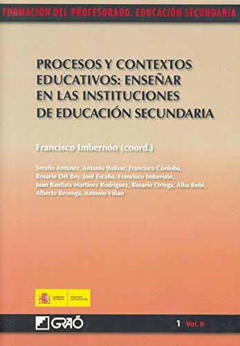 Procesos y contextos educativos: enseñar en las instituciones de educación secundaria
