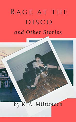 Rage at the Disco: and Other Stories (English Edition)