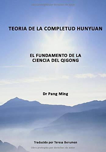Teoría de la Completud Hunyuan: El Fundamento de la Ciencia del Qigong