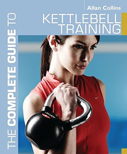 The Complete Guide to Kettlebell Training (Complete Guides)