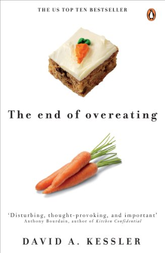 The End of Overeating: Taking control of our insatiable appetite (English Edition)