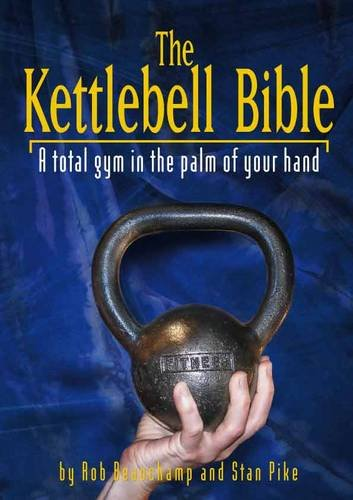 The Kettlebell Bible: A Total Gym in the Palm of Your Hand