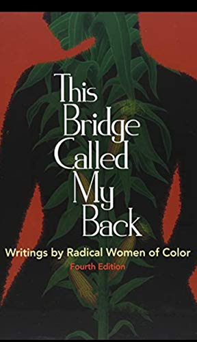 THIS BRIDGE CALLED MY BACK WRITINGS BY RADICAL WOMEN OF COLOR ! (English Edition)