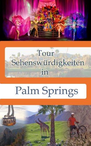 Tour Sehenswürdigkeiten In Palm Springs (Tour Sehenswürdigkeiten In ...) (German Edition)