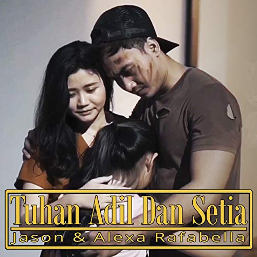 Tuhan Adil Dan Setia (feat. Alexa Rafabella)