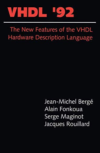 Vhdl'92: The New Features Of The Vhdl Hardware Description Language (The Springer International Series in Engineering and Computer Science)