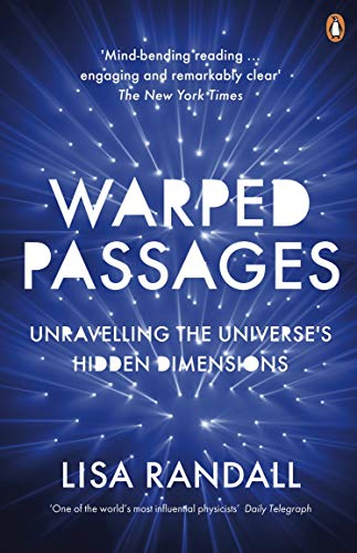 Warped Passages: Unravelling the Universe's Hidden Dimensions (Penguin Press Science) (English Edition)