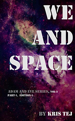 We and Space (Part-1): Two Hearts Met and Lost in Space (Adam and Eve Book 3) (English Edition)