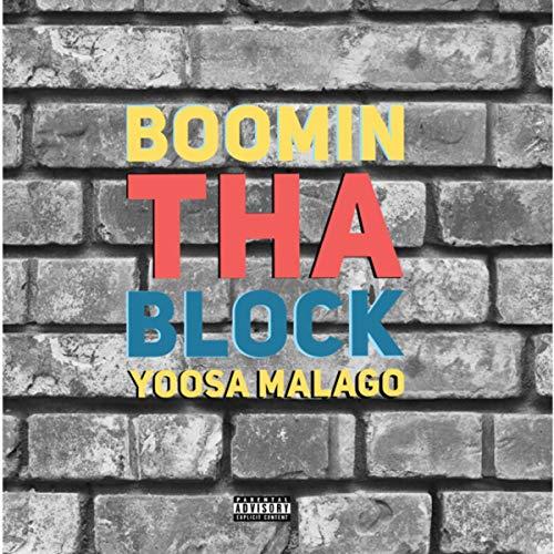 Boomin Tha block [Explicit]